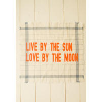 Live By The Sun, Love By The Moon. Brighter drying ahead!